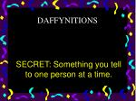 secret something you tell to one person at a time