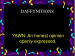 yawn an honest opinion openly expressed