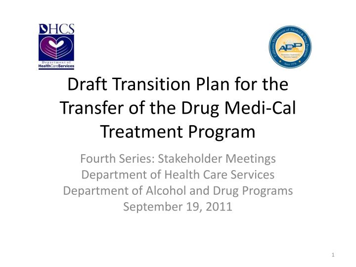 draft transition plan for the transfer of the drug medi cal treatment program n.