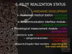 6 pilot realization status