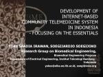 development of internet based community telemedicine system in indonesia focusing on the essentials