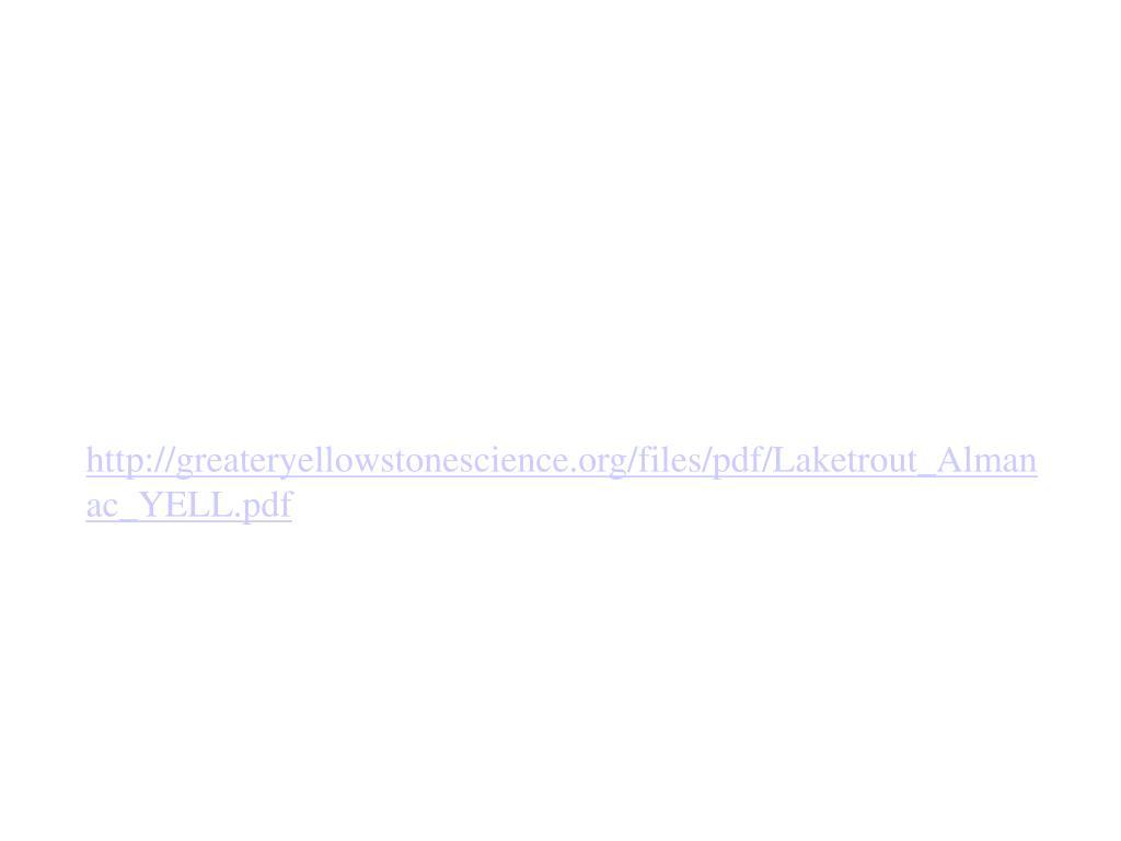 http://greateryellowstonescience.org/files/pdf/Laketrout_Almanac_YELL.pdf