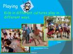 kids in different cultures play in different ways
