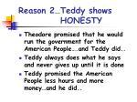 reason 2 teddy shows honesty