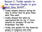 reason 3 teddy speaks to the american people to give what they want