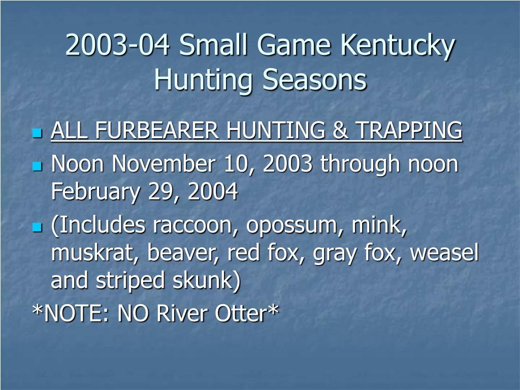 2003-04 Small Game Kentucky Hunting Seasons