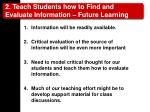 2 teach students how to find and evaluate information future learning