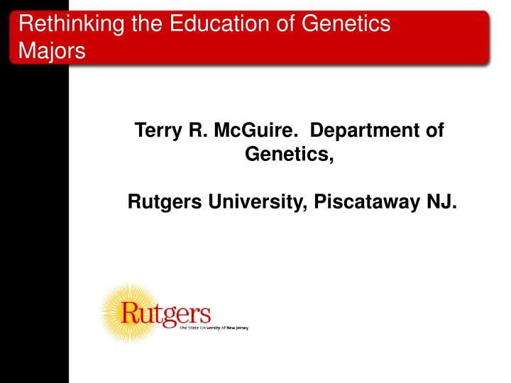 rethinking the education of genetics majors n.