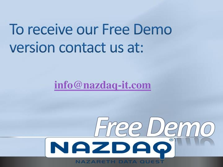 To receive our Free Demo version contact us at: