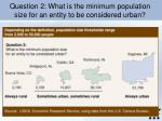 question 2 what is the minimum population size for an entity to be considered urban3