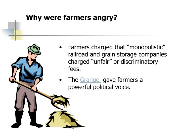 Why were farmers angry?