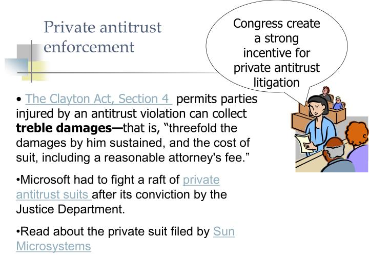 Congress create a strong incentive for private antitrust litigation