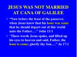 jesus was not married at cana of galilee1