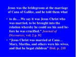 jesus was the bridegroom at the marriage of cana of galilee and he told them what