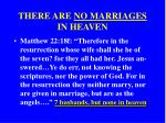 there are no marriages in heaven