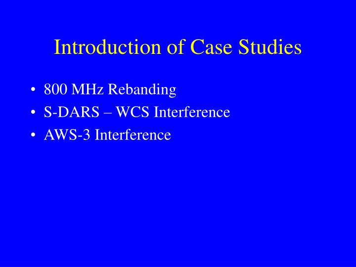 Introduction of Case Studies
