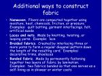 additional ways to construct fabric