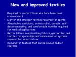 new and improved textiles