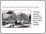 as towns grew so did demand for more goods