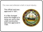 the new seal reflected a faith in local industry