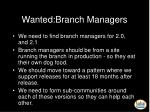wanted branch managers