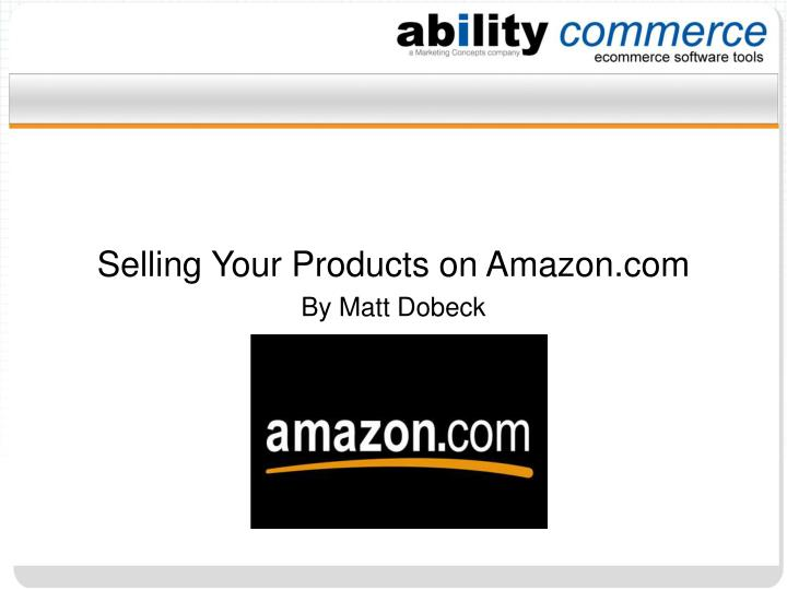 Selling Your Products on Amazon.com