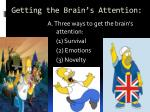 getting the brain s attention