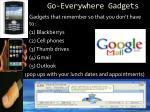 go everywhere gadgets