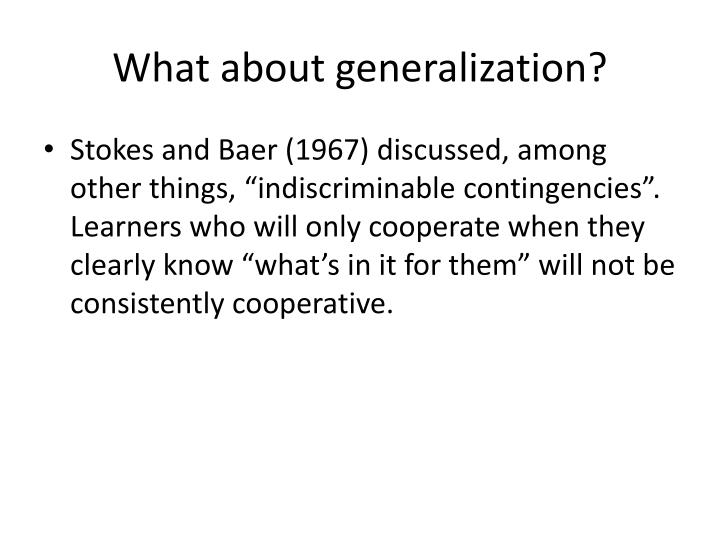 What about generalization?