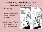 other ways in which we form impressions of others