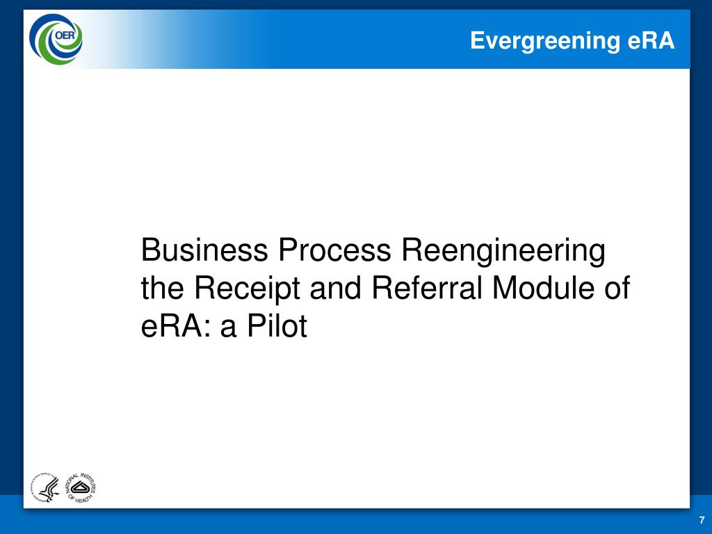 Business Process Reengineering the Receipt and Referral Module of eRA: a Pilot