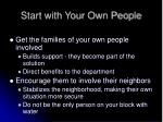 start with your own people