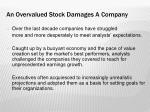 an overvalued stock damages a company2