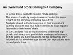 an overvalued stock damages a company4