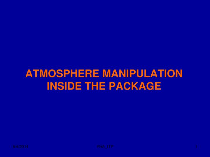 Atmosphere manipulation inside the package
