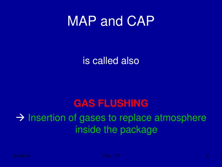 MAP and CAP