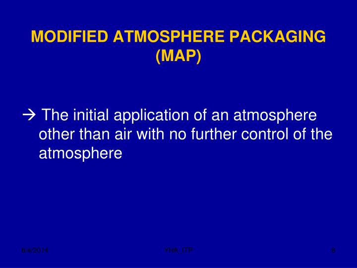 MODIFIED ATMOSPHERE PACKAGING (MAP)