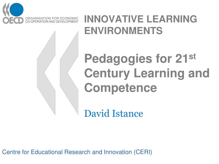 innovative learning environments pedagogies for 21 st century learning and competence n.