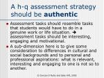 a h q assessment strategy should be authentic