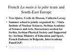 french la main la p te team and south east europe