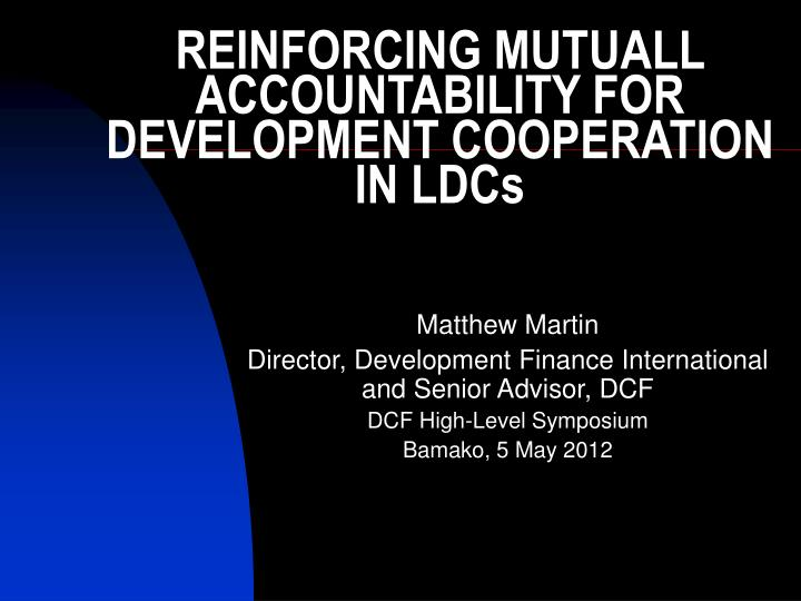 reinforcing mutuall accountability for development cooperation in ldcs n.