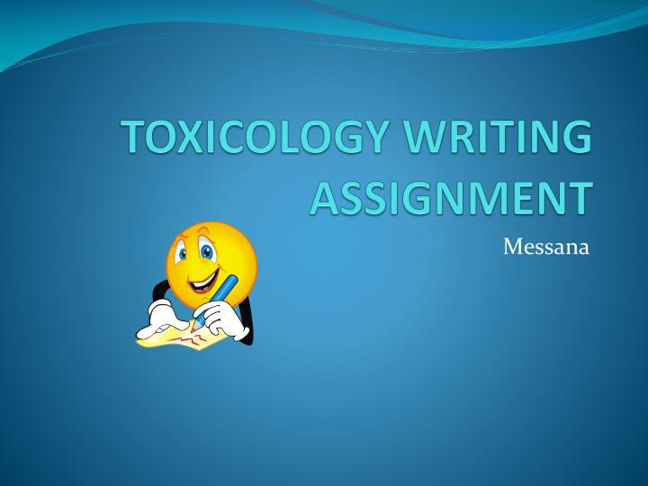toxicology writing assignment n.