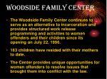 woodside family center