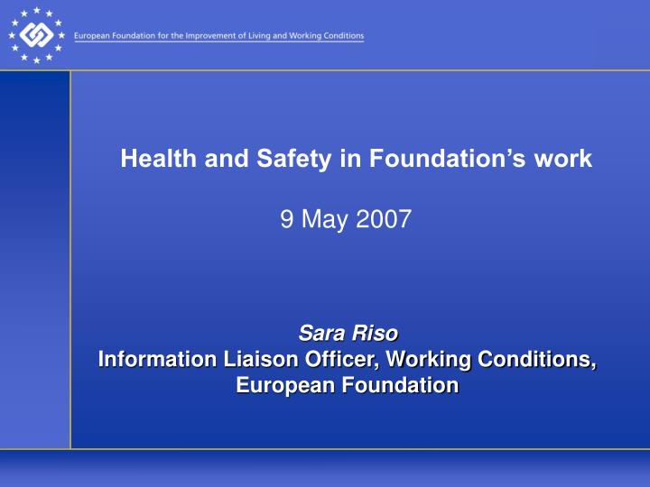 health and safety in foundation s work 9 may 2007 n.