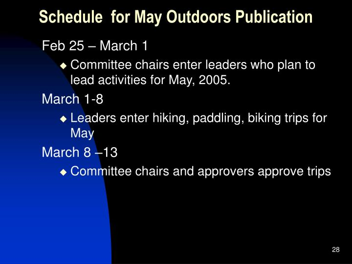 Schedule  for May Outdoors Publication