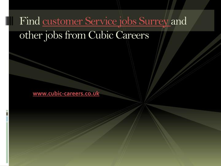 Find customer service jobs surrey and other jobs from cubic careers