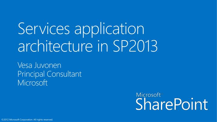services application architecture in sp2013 n.