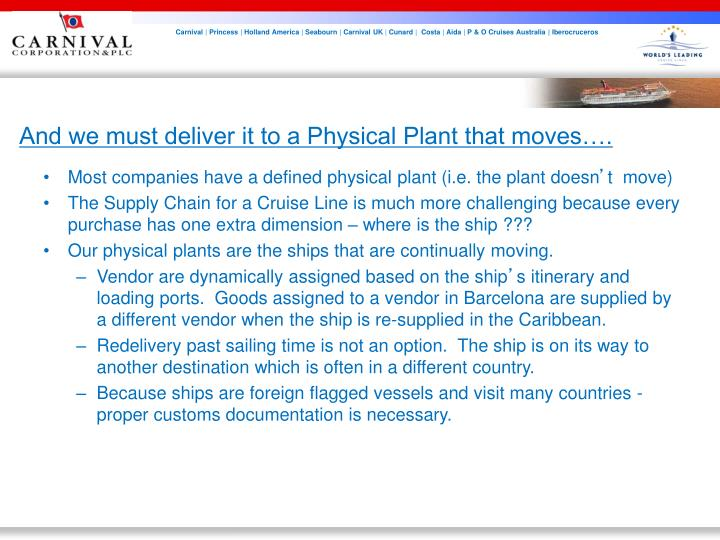 Most companies have a defined physical plant (i.e. the plant doesn