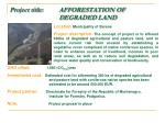 project title afforestation of d egraded land
