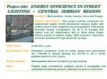 project title energy efficiency in street lighting central serbian region
